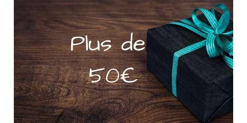 Plus de 50€